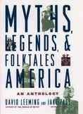 Myths, legends, and folktales of America : an anthology - Northern Essex Community College Community College, Legends, America