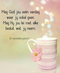 Geniet 'n wonderlike dag Good Morning Greetings, Good Morning Good Night, Good Morning Wishes, Day Wishes, Good Morning Quotes, Special Words, Special Quotes, Happy Birthday Quotes, Birthday Messages