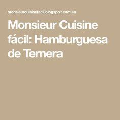 Monsieur Cuisine fácil: Hamburguesa de Ternera