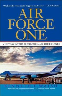 Air Force One: A History of the Presidents and Their Planes                                            #Viking USA