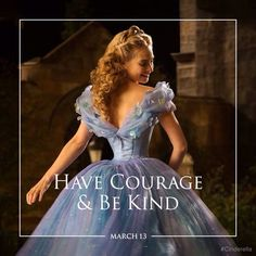 """Have courage and be kind..."" Cinderella 2015"