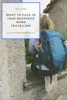 An essential guide to what to pack in your backpack when you're travelling - great for carry ons!