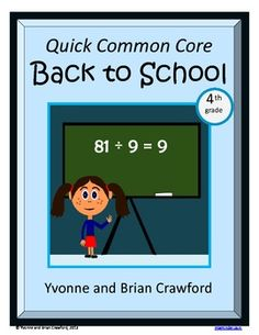 For 4th grade:  Back to School Quick Common Core is a packet of ten different math worksheets featuring a fun back to school theme. $