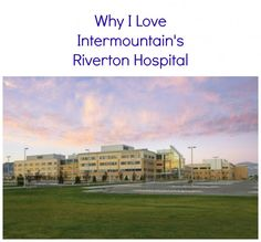 Why I Love Intermountain's Riverton Hospital- It's so important to deliver at a good hospital! Read more about why I love Intermountain and a little about my birth experience.