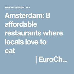 Amsterdam: 8 affordable restaurants where locals love to eat                                                 | EuroCheapo