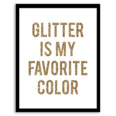 Glitter is My Favorite Color Wall Art
