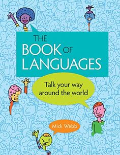 The Book of Languages: Talk Your Way around the World by Mick Webb http://www.amazon.com/dp/1771471557/ref=cm_sw_r_pi_dp_s.m0wb003DKM3