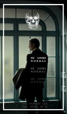 Hannibal- He looks normal and nobody can tell what he is