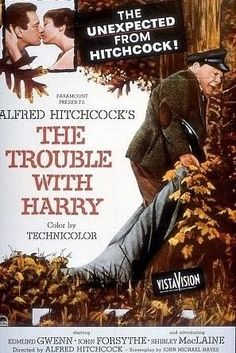 The Trouble with Harry (1955). With John Forsythe, Shirley MacLaine, Edmund Gwenn, Mildred Natwick.