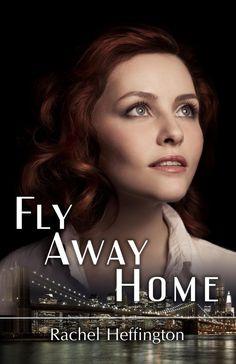 Rachel Heffington - Fly Away Home