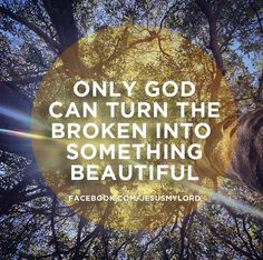 Amen! Beauty for ashes.