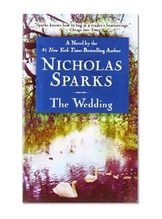 The #Wedding/Nicholas Sparks one of my favorite books pretty much the next book after the notebook.