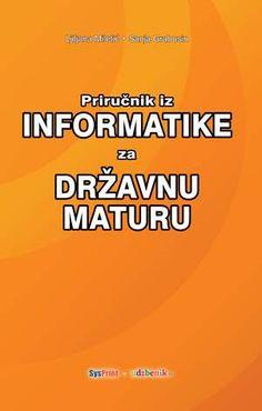 PRIRUČNIK IZ INFORMATIKE ZA DRŽAVNU MATURU, Miletić, Grabusin 99kn