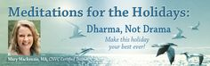 Meditations for the Holidays: Dharma Not Drama