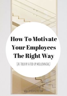 How To Motivate Your Employees The Right Way (as told by a fed up millennial) - gen y girl Leadership Coaching, Leadership Development, Leadership Quotes, Life Coaching, Motivational Quotes For Employees, Coaching Quotes, Teamwork Quotes, Professional Development, Personal Development