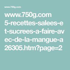 www.750g.com 5-recettes-salees-et-sucrees-a-faire-avec-de-la-mangue-a26305.htm?page=2