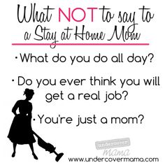 What not to say to a Stay at Home mom #undercovermama #mamamoments
