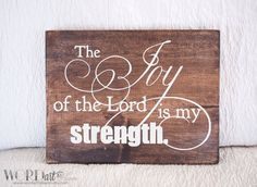 The Joy of the Lord is my Strength Scripture Wood Sign - 9 x 12