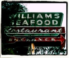 Williams Seafood Restaurant - gone, but not forgotten...ever since I was a child...eons ago!