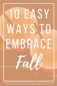 10 Easy Ways to Embrace Fall - The Inspiration Lady