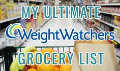 My Ultimate Weight Watchers Grocery List | Weight Watchers Recipes