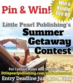 "Who Else Wants A New Kindle Fire! The contest is easy to enter -- just make a Pinterest board called ""Little Pearl Summer Contest"" and share your ideas and inspiration for the coolest summer getaway.  Then share your board to Little Pearl Publishing's Facebook page for your chance to win! This summer is going to be awesome!"