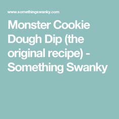 Monster Cookie Dough Dip (the original recipe) - Something Swanky