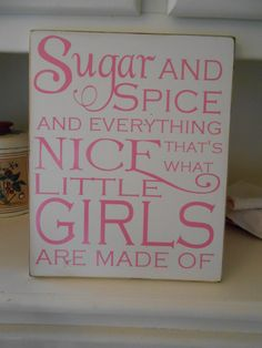 Sugar and Spice - Little Girl Sign via Etsy. I think Mirabelle needs this!!