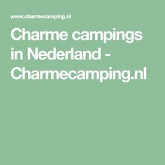 Charme campings in Nederland - Charmecamping.nl