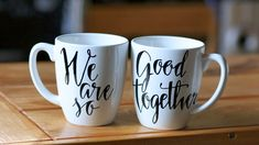 We Are So Good Together - DIY His & Her Mugs