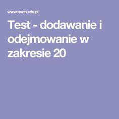 Test - dodawanie i odejmowanie w zakresie 20 Math, Math Resources, Mathematics