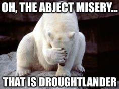 """The impending gloom of #Droughtlander...this sums it up fairly well.  pic.twitter.com/diOOXk5mk4"""""""