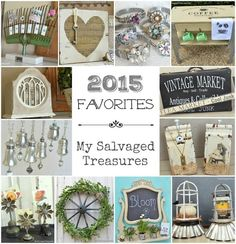 2015 Favorite Projects - Featuring one repurposing project from each month of the year. MySalvagedTreasures.com.
