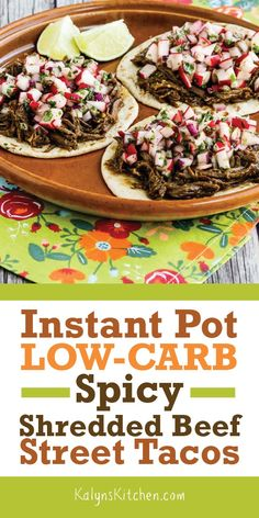 Low-Carb tortillas that were street taco size inspired this recipe for Instant Pot Low-Carb Spicy Shredded Beef Street Tacos, and they were amazing. We loved these with radish salsa, but individual family members can use any topping they'd like! Best Low Carb Recipes, Low Sugar Recipes, Low Carb Dinner Recipes, Low Carb Desserts, Diet Recipes, Dessert Recipes, Paleo Dinner, Lunch Recipes, Soup Recipes