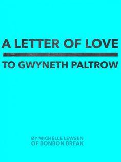 A letter to Gwyneth Paltrow  Open Letters,Open letter