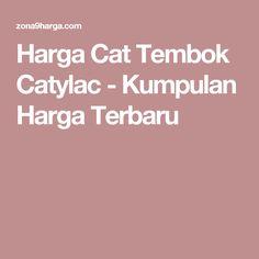 Harga Cat Tembok Catylac - Kumpulan Harga Terbaru
