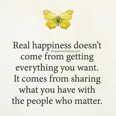 Real Happiness Doesn't Come From Getting Everything You Want life quotes quotes quote life motivational quotes inspirational quotes about life life quotes and sayings life inspiring quotes life image quotes best life quotes quotes about life lessons