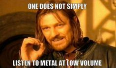 Oh no... we shall never do that #Metal