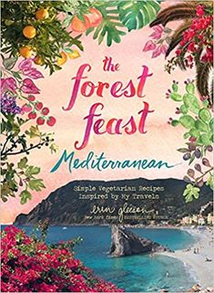 Booktopia has Forest Feast Mediterranean, Simple Vegetarian Recipes Inspired by My Travels by Erin Gleeson. Buy a discounted Hardcover of Forest Feast Mediterranean online from Australia's leading online bookstore. Vegetarian Cookbook, Vegetarian Recipes Easy, Stunning Photography, Book Photography, New York Times, Dried Cherries, Small Plates, Free Reading, Good Books