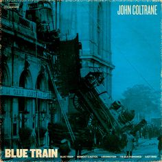 Blue Train, redone by Jeff Rochester. Music Album Covers, Music Albums, Blue Note Jazz, Classic Album Covers, Classic Jazz, Blue Train, Kind Of Blue, Album Cover Design, Great Albums