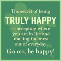 *The secret of being truly happy is accepting where you are in life and making the most out of everyday. Go on, be happy!