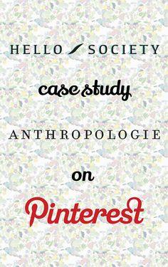 Case Study: Anthropologie on Pinterest