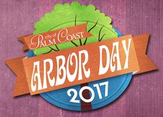 Palm Coast's love of trees and commitment to environmental sustainability will be celebrated at Arbor Day 2016 on Saturday, May 6 - a day...