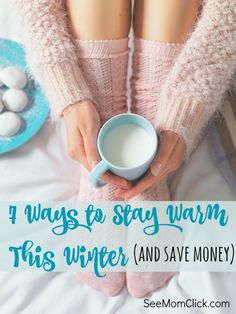 Colder weather is here and instead of cranking up the heat to stay warm, check out these simple, energy-efficient ideas to keep cozy without going broke.