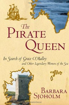 The Pirate Queen: In Search of Grace O'Malley and Other Legendary Women of the Sea. Since ancient times, women have rowed and sailed, commanded and fished, built boats and owned fleets. Barbara Sjoholm. But O'Malley was not alone, especially in the waters of the North Atlantic where author Barbara Sjoholm traveled through coastal communities and seafaring ports to collect these little-known stories. In The Pirate Queen, Sjoholm brings some of these extraordinary stories back to...