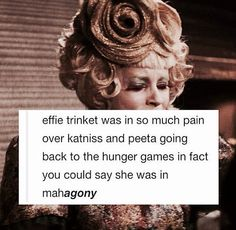 "Effie's pain: 27 ""Hunger Games"" Puns You Can't Help But Laugh At Hunger Games Memes, Hunger Games Fandom, Hunger Games Catching Fire, Hunger Games Trilogy, Cato Hunger Games, Katniss Everdeen, Katniss And Peeta, Effie Trinket, I Volunteer As Tribute"