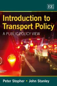 Introduction to Transport Policy: A Public Policy View: Peter R. Stopher, John Stanley: 9781781952443: Amazon.com: Books