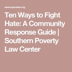 Ten Ways to Fight Hate: A Community Response Guide | Southern Poverty Law Center