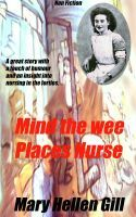 Buy Mind The wee Places Nurse. by Mary Helen Gill and Read this Book on Kobo's Free Apps. Discover Kobo's Vast Collection of Ebooks and Audiobooks Today - Over 4 Million Titles! True Stories, Insight, Free Apps, My Books, Audiobooks, This Book, Mary, Mindfulness, Author