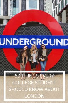 50 THINGS EVERY COLLEGE STUDENT SHOULD KNOW ABOUT LONDON